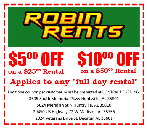 Robin Rents Coupon Equipment Rental Huntsville Madison Decatur